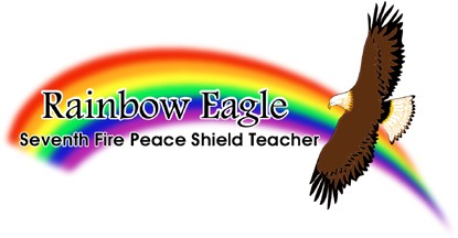 Rainbow Eagle - Seventh Fire Peace Shield Teacher